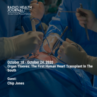 Organ Thieves: The First Human Heart Transplant in the South