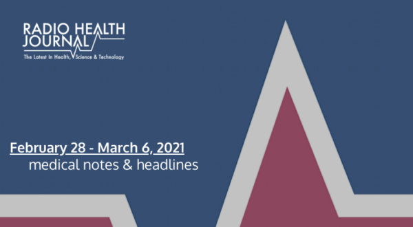 Medical Notes: Week of February 28, 2021