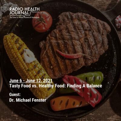 Tasty Food vs. Healthy Food: Finding A Balance